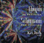 ショパン 24の前奏曲/シューマン クライスレリアーナ